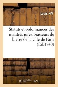 Articles Contenant Les Statuts Et Ordonnances Des Maistres Jurez Brasseurs De Bierre De Paris