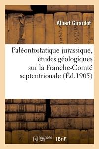 Paleontostatique Jurassique, Etudes Geologiques Sur La Franche-comte Septentrionale