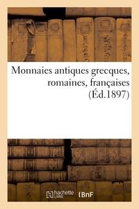 Monnaies Antiques Grecques, Romaines, Francaises