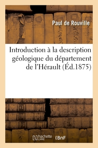 Introduction A La Description Geologique Du Departement De L'herault