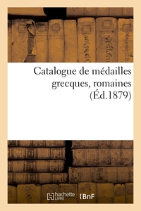 Catalogue De Medailles Grecques, Romaines
