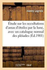 Etude Sur Les Occultations D'amas D'etoiles Par La Lune, Avec Un Catalogue Normal Des Pleiades