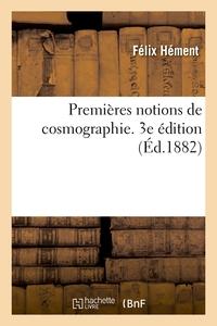 Premieres Notions De Cosmographie. 3e Edition