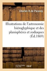 Illustrations De L'astronomie Hieroglyphique Et Des Planispheres Et Zodiaques Retrouves En Egypte -