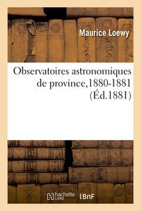 Observatoires Astronomiques De Province,1880-1881 - Rapport Adresse A M. Le Ministre De L'instructio