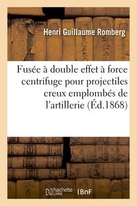Fusee A Double Effet A Force Centrifuge Pour Projectiles Creux Emplombes - De L'artillerie Rayee De