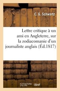 Lettre Critique A Un Ami En Angleterre, Sur La Zodiacomanie D'un Journaliste Anglais - Avec La Tradu
