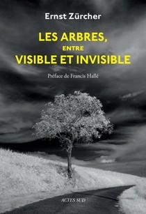 Les Arbres, Entre Visible Et Invisible ; S'etonner, Comprendre, Agir