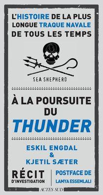 A La Poursuite Du Thunder ; L'histoire De La Plus Longue Traque Navale De Tous Les Temps