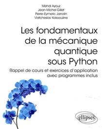Les Fondamentaux De La Mecanique Quantique Sous Python ; Rappel De Cours Et Exercices D'application