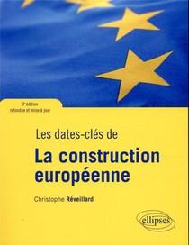 Les Dates-cles De La Construction Europeenne ; 3e Edition Refondue Et Mise A Jour