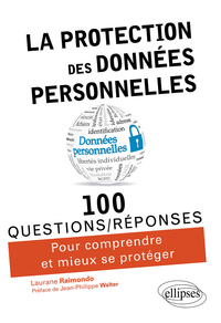 100 Questions/reponses ; La Protection Des Donnees Personnelles En 100 Questions/reponses