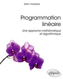 Programmation Lineaire ;une Approche Mathematique Et Algorithmique