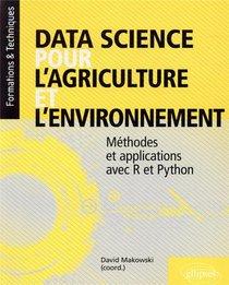 Data Science Pour L'agriculture Et L'environnement ; Methodes Et Applications Avec R Et Python