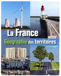 La France ; Geographie Des Territoires (2e Edition)