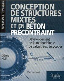 Conception De Structures Mixtes Et Precontraintes ; Developpement De La Methodologie De Calculs Aux Eurocodes