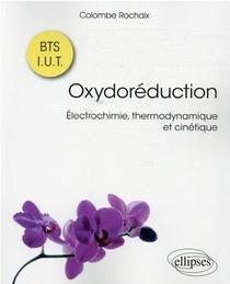 Oxydoreduction ; Electrochimie, Thermodynamique Et Cinetique