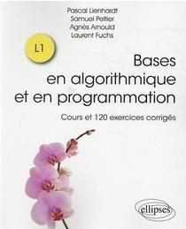 Les Bases De L Algorithmique Et De La Programmation - Cours Et 120 Exercices Corriges