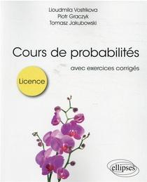 Cours De Probabilites Pour La Licence ; Avec Exercices Corriges