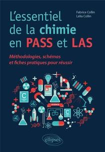 L'essentiel De La Chimie En Pass Et Las : Methodologies, Schemas Et Fiches Pratiques Pour Reussir