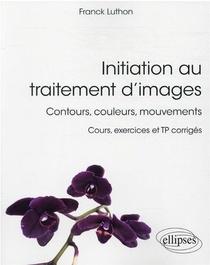 Initiation Au Traitement D'images : Contours, Couleurs, Mouvements