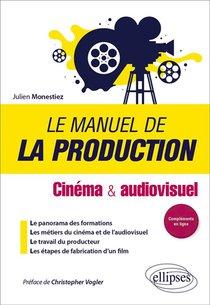 Le Manuel De La Production : Cinema Et Audiovisuel