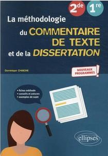 La Methodologie Du Commentaire De Texte Et De La Dissertation : Francais ; 2de, 1re ; Nouveaux Programmes