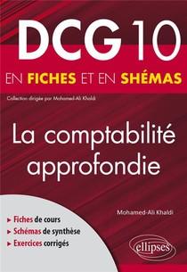 Dcg 10 : La Comptabilite Approfondie En Fiches Et En Schemas