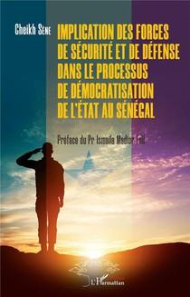 Implication Des Forces De Securite Et De Defense Dans Le Processus De Democratisation De L'etat Au Senegal