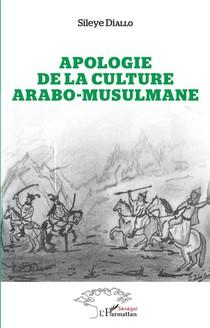 Apologie De La Culture Arabo-musulmane