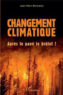 Changement Climatique ; Apres Le Pave Le Brulot !