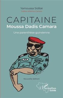 Capitaine Moussa Dadis Camara, Une Parenthese Guineenne