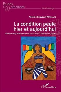 La Condition Peule Hier Et Aujourd'hui ; Etude Comparative De Communautes : Guinee Et Tchad