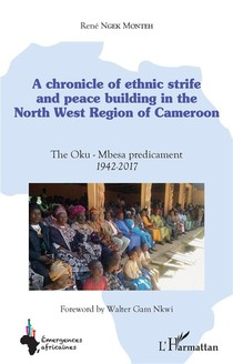 A Chronicle Of Ethnic Strife And Peace Building In The North West Region Of Cameroon - The Oku-mbesa