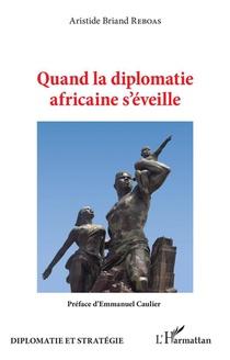 Quand La Diplomatie Africaine S'eveille