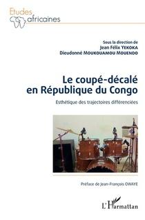 Le Coupe-decale En Republique Du Congo : Esthetique Des Trajectoires Differenciees