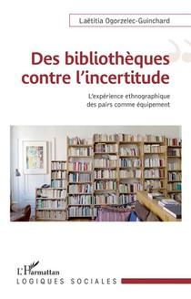 Des Bibliotheques Contre L'incertitude : L'experience Ethnographique Comme Equipement