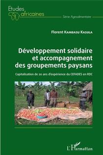 Developpement Solidaire Et Accompagnement Des Groupements Paysans : Capitalisation De 20 Ans D'experience Du Cefades En Rdc