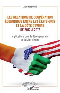 Les Relations De Cooperation Economique Entre Les Etats-unis Et La Cote D'ivoire De 2012 A 2017 ; Implications Pour Le Developpement De Cote D'ivoire