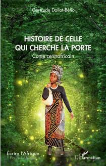 Histoire De Celle Qui Cherche La Porte ; Conte Centrafricain