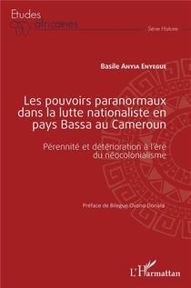 Les Pouvoirs Paranormaux Dans La Lutte Nationaliste En Pays Bassa Au Cameroun - Perennite Et Deterio