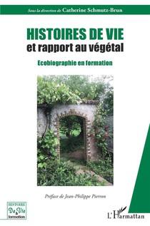 Histoires De Vie Et Rapport Au Vegetal : Ecobiographie En Formation