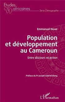 Population Et Developpement Au Cameroun : Entre Discours Et Action