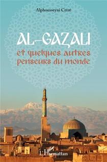 Al-gazali Et Quelques Autres Penseurs Du Monde