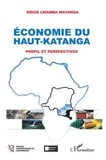 Economie Du Hauut-katanga ; Profil Et Perspectives