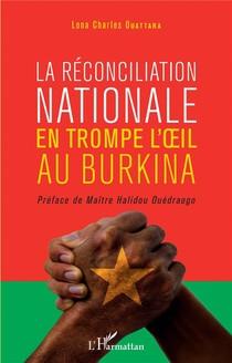 La Reconciliation Nationale En Trompe L'oeil Au Burkina