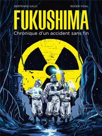 Fukushima ; Chronique D'un Accident Sans Fin
