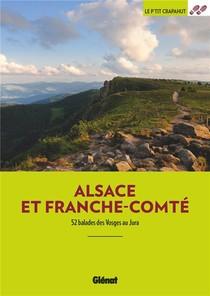 Alsace Et Franche-comte ; 52 Balades Des Vosges Au Jura