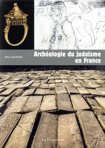 Archeologie Du Judaisme En France