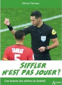 Siffler N'est Pas Jouer ? Une Histoire Des Arbitres De Football